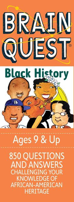 Brain Quest History: 850 Questions, 850 Answers Challenging Your Knowledge of African-American Heritage, Ages 9...