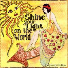 Shine your light on the world. #DigiDesignzByRosa #art #light #inspirational