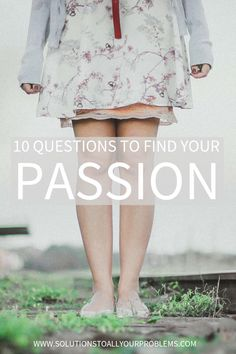 Not sure what you should be doing with your life? Try asking these questions to find your passion.