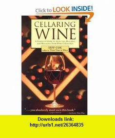 Cellaring Wine A Complete Guide to Selecting, Building, and Managing Your Wine Collection (0037038174748) Jeff Cox , ISBN-10: 1580174744  , ISBN-13: 978-1580174749 ,  , tutorials , pdf , ebook , torrent , downloads , rapidshare , filesonic , hotfile , megaupload , fileserve