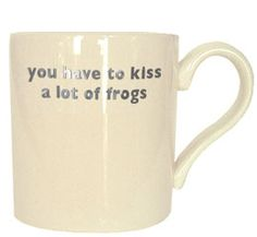 Kiss a lot of frogs mug