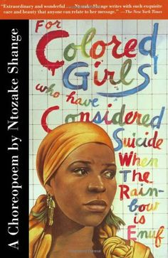 For Colored Girls Who Have Considered Suicide When the Rainbow Is Enuf by Ntozake Shange,http://www.amazon.com/dp/0684843269/ref=cm_sw_r_pi_dp_IK5zsb14HEC305R0