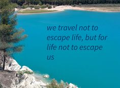 we travel not to escape life, but for life not to escape us #holiday #travel #Bermejales #Alhama de Granada #Andalucia #Spain