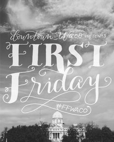 The First Friday of each month in Downtown Waco, businesses join in offering specials, hosting entertainment, and staying open later than normal. First Friday Waco was created in order to help make all of Downtown Waco a destination, with the goal of seeing downtown come alive with people and activity that the whole family can enjoy.