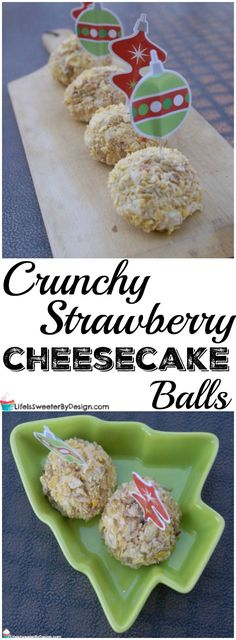 Crunchy Strawberry Cheesecake Balls are a great finger food or dessert for your next party! Sweet with just the right amount of crunch! This no bake dessert is easy to make too!