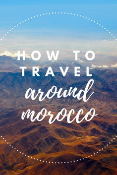 Make your Moroccan travel adventure easy with this guide! We've compiled every public form of getting in and around Morocco you need to know before you arrive.