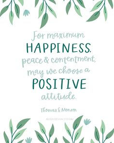 Free LDS Quote Printable - choose a positive attitude - Thomas S. Monson