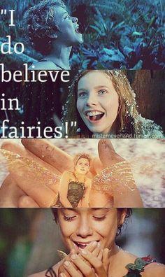 I do believe in fairies              Peter Pan
