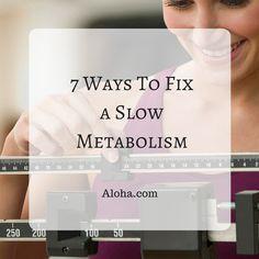 7 Ways To Fix A Slow Metabolism