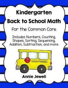 Back to School Kindergarten Math for the Common Core. Numbers, Counting, Shapes, Sorting, Sequencing, Addition, Subtraction, Word Problems, Number Writing, Number Combinations, Patterns, Sequencing, One More/One Less and more! 25 Activities. 66 Pages. 13 Common Core Standards. Designed for beginning of the year but could actually be used anytime!