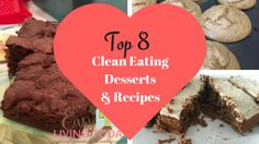 Here are the top 8 clean eating desserts recipes, because clean eating doesnt mean skipping dessert! You just have to make a few changes, and I show you how