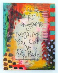 Be Awesome or Negative - Original Mixed Media Canvas by doripatrickart on Etsy