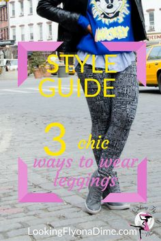 3 Stylish Ways to Wear Leggings {& Not Look Like You Just Rolled Out of Bed}