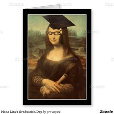 Mona Lisa's Graduation Day Greeting Card #spoofingthearts #gravityx9 #Zazzle