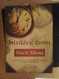Mitch Albom - ,,Guardian of time,,