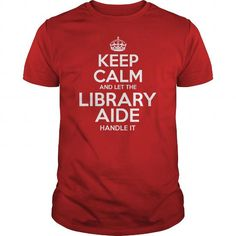 Awesome Tee For Library Aide T Shirts, Hoodies. Check price ==► https://www.sunfrog.com/LifeStyle/Awesome-Tee-For-Library-Aide-100643020-Red-Guys.html?41382