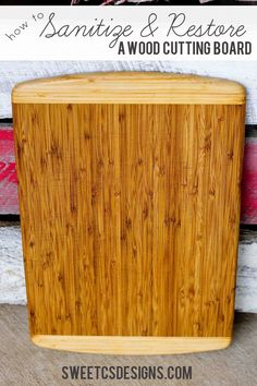 Sanitizing and Restoring a Wooden Cutting Board, plus other great kitchen hacks and tips.