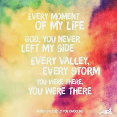 """♫ """"You Carry Me"""" ~Every moment of my life / God, You never left my side / Every valley, every storm / You were there... http://mothergrievinglossofchild.blogspot.com/2014/05/mondays-mourning-ministry-you-carry-me.html  Mother Grieving Loss of Child - http://mothergrievinglossofchild.blogspot.com/: Monday's Mourning Ministry - You Carry Me ~Moriah Peters"""