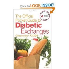 The Official Pocket Guide to Diabetic Exchanges: Choose Your Foods --- http://www.amazon.com/Official-Pocket-Guide-Diabetic-Exchanges/dp/1580404456/?tag=thethreebesta-20