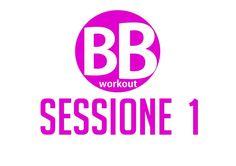 BB Workout – Sessione 1 – Tonificare e scolpire glutei