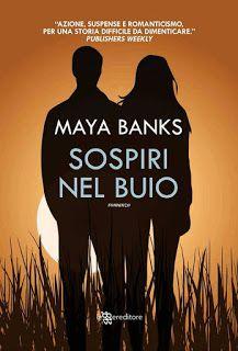 Leggere Romanticamente e Fantasy: Recensione: Sospiri nel buio di Maya Banks