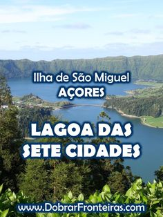 Lagoa das Sete Cidades - Ilha de São Miguel, Açores Santa Maria Island, Places To Travel, Places To See, Portuguese Culture, Azores, We Are The World, Atlantic Ocean, Best Hotels, Trip Planning