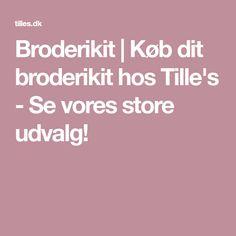 Broderikit | Køb dit broderikit hos Tille's - Se vores store udvalg!