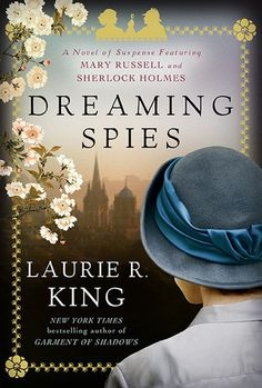 Dreaming Spies by Laurie R King | Rating: 3/5 | #Mystery #Historical Fiction Click for Review