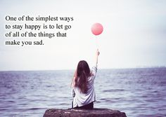 let go of all the things that make you sad