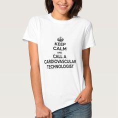 Keep Calm and Call a Cardiovascular Technologist Tee T Shirt, Hoodie Sweatshirt