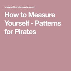 How to Measure Yourself - Patterns for Pirates
