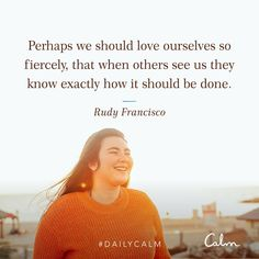Why we should love ourselves - Calm App Calm Meditation, Meditation Quotes, Positive Mindset, Positive Affirmations, Calm App, Daily Calm, Be Gentle With Yourself, Calm Quotes, True Quotes