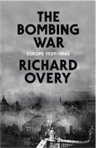 The Bombing War: Europe 1939‑1945 by Richard Overy – review