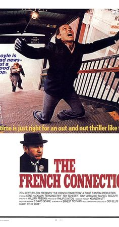 Directed by William Friedkin.  With Gene Hackman, Roy Scheider, Fernando Rey, Tony Lo Bianco. A pair of NYC cops in the Narcotics Bureau stumble onto a drug smuggling job with a French connection.
