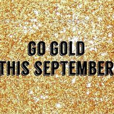 September is Childhood Cancer Awareness Month! Go Gold!