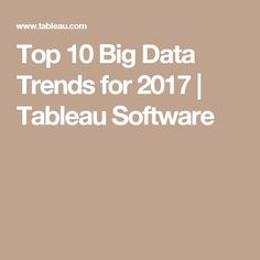 Top 10 Big Data Trends for 2017 | Tableau Software