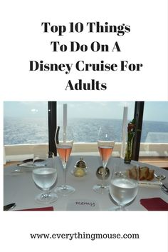 Top 10 Things To Do On A Disney Cruise For Adults