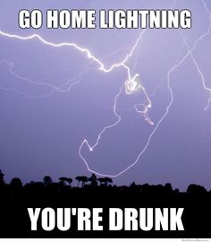 go-home-lightning-youre-drunk