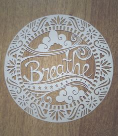 Personal use template to cut your own Breathe by ClairesPapercuts