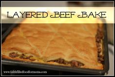 Layered Beef Bake - Faith Filled Food for Moms