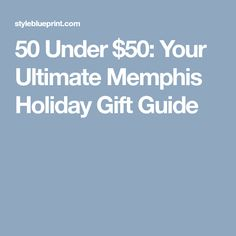 49 best memphis gift ideas images on pinterest memphis caramel 50 under 50 your ultimate memphis holiday gift guide malvernweather Images