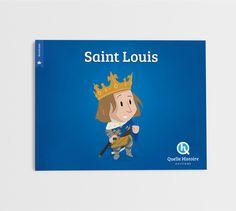Saint Louis - Quelle Histoire Editions