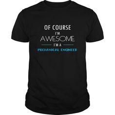 Mechanical Engineer T shirt Of Course awesome I'm a Mechanical Engineer T-Shirts, Hoodies. Check Price Now ==► https://www.sunfrog.com/Jobs/Mechanical-Engineer-T-shirt--Of-Course-awesome-Im-a-Mechanical-Engineer-Black-Guys.html?41382