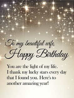 Send Free You are the Light of my Life - Happy Birthday Wishes Card for Wife to Loved Ones on Birthday & Greeting Cards by Davia. It's free, and you also can use your own customized birthday calendar and birthday reminders. Happy Birthday Wife Quotes, Birthday Message For Wife, Birthday Greetings Quotes, Happy Birthday Wishes For Her, Beautiful Birthday Wishes, Birthday Love, Birthday Wishes For Sweetheart, Birthday Ideas, 27th Birthday