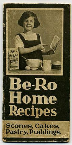 1930 - Vintage Be-Ro recipe pamphlet - cover - Maureen Thompson - Deep Nostalgia Old Recipes, Vintage Recipes, Vintage Advertisements, Vintage Ads, Vintage Food, My Childhood Memories, 1970s Childhood, Vintage Baking, Cookery Books