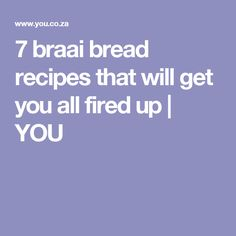 7 braai bread recipes that will get you all fired up Bread Recipes, You Got This, Bbq, Fire, Treats, African, Camping, Traditional, Barbecue