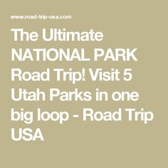 The Ultimate NATIONAL PARK Road Trip! Visit 5 Utah Parks in one big loop - Road Trip USA