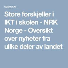 Store forskjeller i IKT i skolen - NRK Norge - Oversikt over nyheter fra ulike deler av landet
