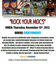 """Rock your Mocs"" !!! When: November 15, 2012 Where: Everywhere!!!"