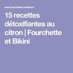 15 recettes détoxifiantes au citron | Fourchette et Bikini